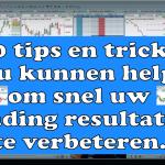 10 tips en tricks die u kunnen helpen om snel uw trading resultaten te verbeteren 150x150